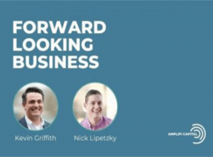 Forward Looking Business podcast banner with images of Kevin Griffith and Nick Lipetzky